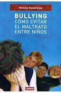 Papel BULLYING COMO EVITAR EL MALTRATO ENTRE NIÑOS (RUSTICA)