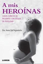 Libro A Mis Heroinas