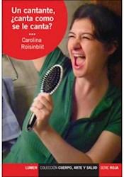 Libro Un Cantante . Canta Como Se Le Canta?
