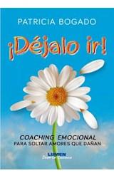 Papel DEJALO IR! COACHING EMOCIONAL PARA SOLTAR AMORES QUE DAÑAN