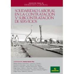 Libro Solidaridad Laboral En La Contratacion Y Subcontratacion De Servicios