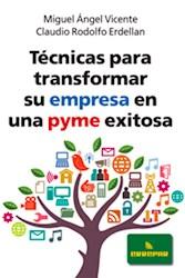 Libro Tecnicas Para Transformar Su Empresa En Una Pyme Exitosa