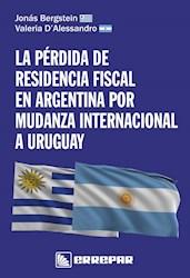 Libro La Perdida De Residencia Fiscal En Argentina