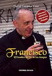 Libro Francisco  El Hombre Del Fin De Los Tiempos