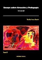 Libro Ensayo Sobre Creacion Y Pedagogia  Tomo Ii