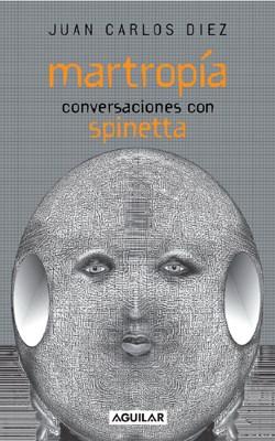 Papel Martropia. Conversaciones Con Luis A. Spinetta