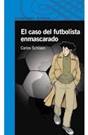 Papel CASO DEL FUTBOLISTA ENMASCARADO (SERIE AZUL) (12 AÑOS)