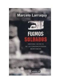 Papel Fuimos Soldados : Historia Secreta De La Contraofensiva Montonera