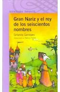 Papel GRAN NARIZ Y EL REY DE LOS SEISCIENTOS (SERIE VIOLETA) (8 AÑOS)
