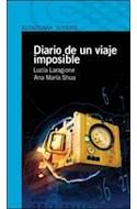 Papel DIARIO DE UN VIAJE IMPOSIBLE (SERIE AZUL) (12 AÑOS)