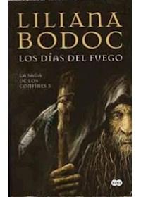 Papel Los Dias Del Fuego - Saga De Los Confines  Tomo 3