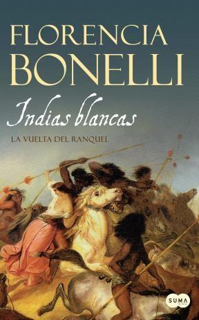 E-book Indias Blancas 2. La Vuelta Del Ranquel