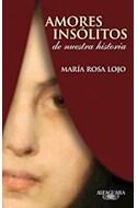 Papel AMORES INSOLITOS DE NUESTRA HISTORIA (RUSTICA)