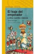 Papel TRAJE DEL EMPERADOR Y OTROS CUENTOS CLASICOS (SERIE AMA RILLA) (6 AÑOS)RILLA) (6 A#OS)