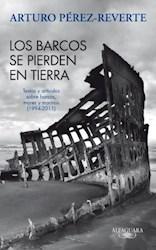 Libro Los Barcos Se Pierden En Tierra