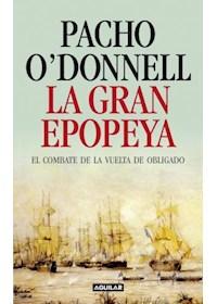 Papel La Gran Epopeya. El Combate De La Vuelta De Obligado