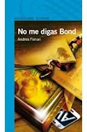 Papel NO ME DIGAS BOND (SERIE AZUL) (12 AÑOS)