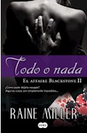 Papel TODO O NADA [EL AFFAIRE BLACKSTONE 2] (RUSTICA)