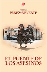 Libro 7. El Puente De Los Asesinos  Las Aventuras Del Capitan Alatriste