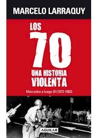 Papel Los 70. Una Historia Violenta.Marcados A Fuego Iii