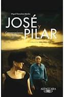 Papel JOSE Y PILAR CONVERSACIONES INEDITAS (PREFACIO DE VALTE  R HUGO MAE) (RUSTICO)