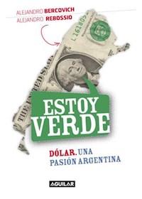 Papel Estoy Verde. Dólar. Una Pasión Argentina