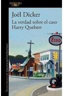 Papel VERDAD SOBRE EL CASO HARRY QUEBERT (COLECCION NARRATIVA INTERNACIONAL) (RUSTICA)