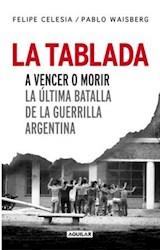 Papel TABLADA, LA. A VENCER O MORIR LA ULTIMA BATALLA DE LA GUERRI