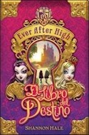 Papel LIBRO DEL DESTINO (EVER AFTER HIGH) (RUSTICO)