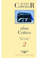 Papel OBRA CRITICA 2 (BIBLIOTECA CORTAZAR) (EDICION A CARGO D  E JAIME ALAZRAKI)
