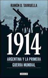 Libro 1914  Argentina Y La Primera Guerra Mundial