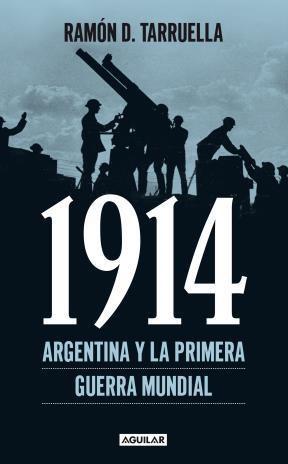 E-book 1914. Argentina Y La Primera Guerra Mundial