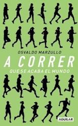 Libro A Correr Que Se Acaba El Mundo
