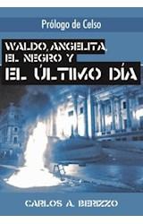 Waldo, Angelita, El negro y el último día