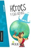 Papel HEROES Y CASI HEROES (COLECCION LA TRAMA QUE TRAMA CELESTE) (9 AÑOS) (RUSTICA)