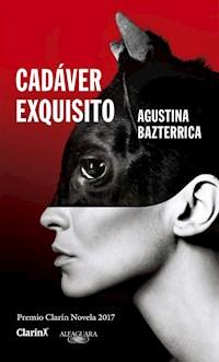 Libro Cadaver Exquisito ( Premio Clarin 2017 )