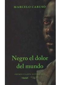 Papel Negro El Dolor Del Mundo (Premio Clarin)