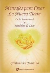 Libro Mensajes Para Crear La Nueva Tierra