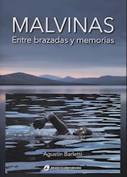 Libro Malvinas : Entre Brazadas Y Memorias