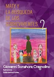 Libro Maty Y La Busqueda De Los Sobrevivientes Vol. 2