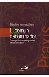 Papel COMUN DENOMINADOR, EL (ESTRATEGIAS DE ABORDAJE COGNITIVO EN