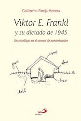 Libro Viktor E. Frankl Y Su Dictado De 1945 - Un Psiclogo En El Campo De Conentra
