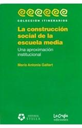 Papel LA CONSTRUCCION SOCIAL DE LA ESCUELA MEDIA