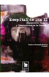 Papel HOSPITAL DE DIA 2 (DISPOSITIVO, CLINICA Y TEMPORALIDAD EN LA