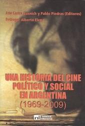 Libro Una Historia Del Cine Politico Y Social En Argentina  ( 1969 - 2009 )