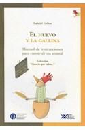 Papel HUEVO Y LA GALLINA MANUAL DE INSTRUCCIONES PARA CONSTRUIR UN ANIMAL (CIENCIA QUE LADRA)
