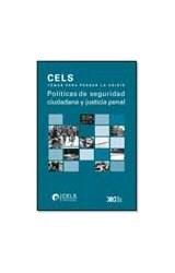 Papel POLITICAS DE SEGURIDAD CIUDADANA Y JUSTICIA PENAL (COLECCION CELS TEMAS PENSAR LA CRISIS)