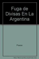 Papel Fuga De Divisas En Argentina