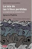 Papel ISLA DE LAS TRIBUS PERDIDAS [PREMIO DEBATE CASA AMERICA] (COLECCION DEBATE ENSAYO)