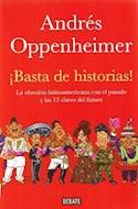 Papel BASTA DE HISTORIAS [LA OBSESION LATINOAMERICANA CON EL PASADO Y LAS 12 CLAVES DEL FUTURO]